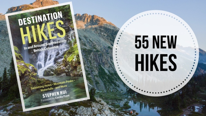 Destination Hikes In and Around Southwestern British Columbia: Swimming Holes, Mountain Peaks, Waterfalls, and More
