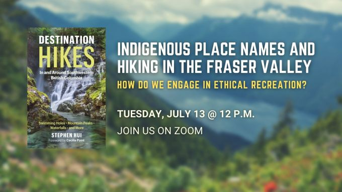 Indigenous Place Names and Hiking in the Fraser Valley