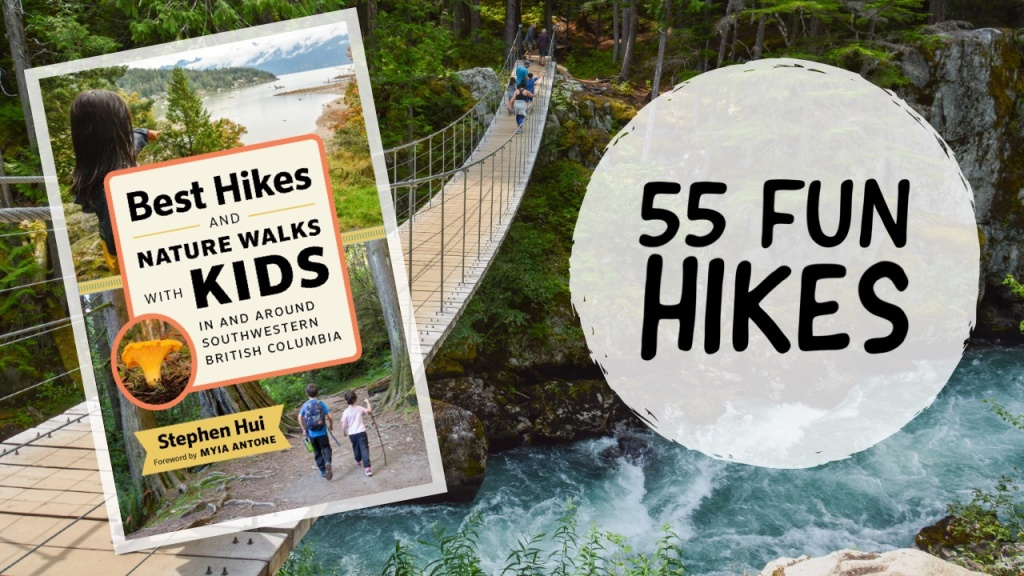 Best Hikes and Nature Walks With Kids In and Around Southwestern British Columbia